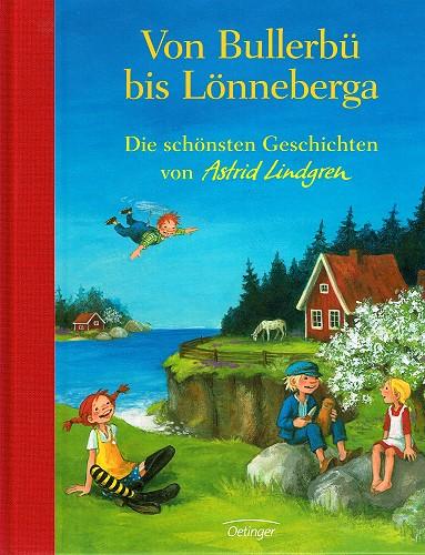 Von Bullerbü bis Lönneberga. Die schönsten Geschichten von Astridl Lindgren. Illustrationen von Katrin Engelking.